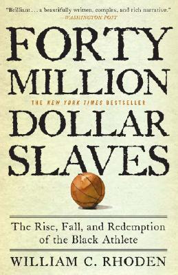 40 Million Dollar Slaves By Rhoden, William C.